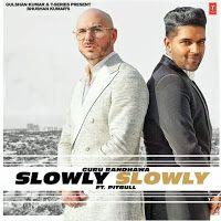 Slowly Slowly Lyrics Guru Randhawa Ft Pitbull In English In 2020 Latest Bollywood Songs Lyrics Slowly Slowly