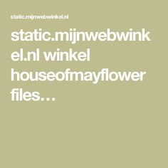 static.mijnwebwinkel.nl winkel houseofmayflower files…