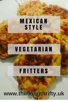I came across vegetarian fritters in a Facebook foodie group I'm in and after watching a quick video realised you could literally put anything in them! I'm a lover of spicy food, and this recipe comfortably made 10 Mexican style vegetarian fritters, and I won't lie, they were delicious! I served it with some Mexican spicy rice and sour cream Spicy Recipes, Mexican Food Recipes, Great Recipes, Spicy Rice, Budget Meals, Budget Recipes, Mexican Style, Food Waste, Cheap Meals