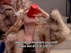 I was a fan of anywhere you could smoke and drink at 2 in the afternoon.