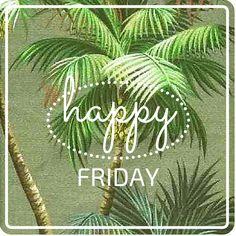 happy friday, TGIF, weekend