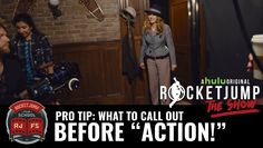 """PRO TIP: What To Call Out Before """"Action!"""""""