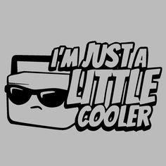 I'm just a little cooler vinyl camping by LABDecalShop on Etsy #funny #camping #sticker