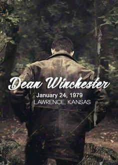 "#Supernatural  Dean   ""Dean Winchester January 24, 1979 Lawrence,Kansas"""
