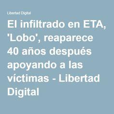 El infiltrado en ETA, 'Lobo', reaparece 40 años después apoyando a las víctimas - Libertad Digital