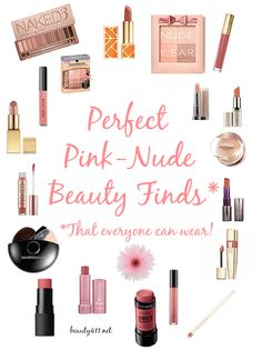 Perfect Pink-Nude Lipsticks + beauty products in a shade that everyone can wear!