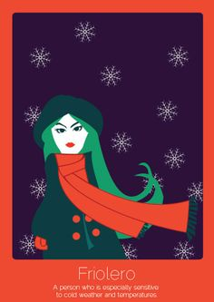 Ilustraciones para palabras sin traducción (10) Friolero (Español) – Persona sensible al frío.