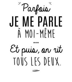 personnaliser tee shirt Je me parle a moi meme - Meme Shirts - Ideas of Meme Shirts - personnaliser tee shirt Je me parle a moi meme The Words, Motivational Quotes, Funny Quotes, Inspirational Quotes, Positiv Quotes, Quotes Thoughts, Quote Citation, French Quotes, Verse