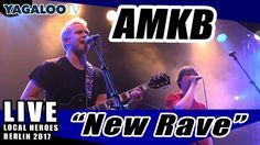 """AMKB - """"New Rave"""" (live in der Wabe) LOCAL HEROES BERLIN CONTEST"""