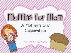 Muffins for Mom: A Mother's Day CelebrationThis pack includes everything you need to throw a successful Muffins for Mom event. Here is what is included: To Do List to keep you on track, Letter to Families, 2 writing prompts, All About My Mom Book, Craftivity, 4 Poems/Rhymes/Songs, Decorating Ideas/ Resources/ Printables