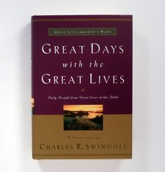 Great Days with the Great Lives  by Charles R. Swindoll.  Want to read this one!