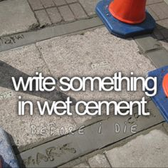 """""""Things to do before I die."""""""