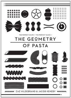 The Geometry of Pasta: Caz Hildebrand, Jacob Kenedy: 9781594744952: Amazon.com: Books