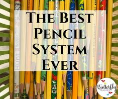 The Best Pencil System Ever | The Butterfly Teacher