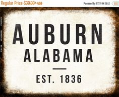 Auburn Vintage Porcelain Style Metal Sign.  These Vintage creations are great for any location and occasion. Personalize your beach getaway, camping site, winter cave, or even your backyard, tiki bar, bedroom, office, garage or workshop. These signs are great decoration for special occasions like family reunions or even rustic outdoor weddings. The signs are durably made with a clear top coat seal for lasting use.  Original artwork, printed on high-quality stock with top-of-the-line Epson…
