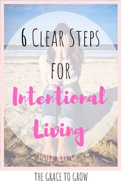 It is time to understand, and embrace fully, that you get to choose how you spend your moments.  Here are 6, actionable steps (with resources!) to get you started with intentional living! #intentionalliving #livingintentionally #purpose #timemanagement