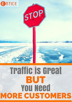 Forget Traffic, You Need More Customers: Inbound Marketing, Business Marketing, Content Marketing, Internet Marketing, Online Marketing, Social Media Marketing, Online Business, Digital Marketing, Marketing Strategies