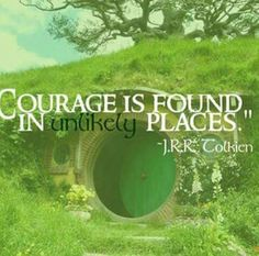 Courage is found in unlikely places