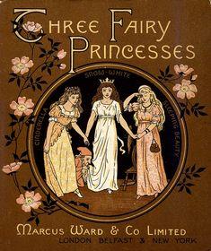 Elves Faeries Gnomes: Three Fairy Princesses, 1890.