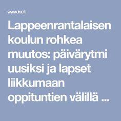 Lappeenrantalaisen koulun rohkea muutos: päivärytmi uusiksi ja lapset liikkumaan oppituntien välillä – Keskittyminen parani ja kiireen tuntu väheni - Kotimaa - Helsingin Sanomat