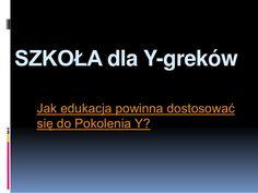 szkoa-dla-ygreka by Maciej Winiarek via Slideshare