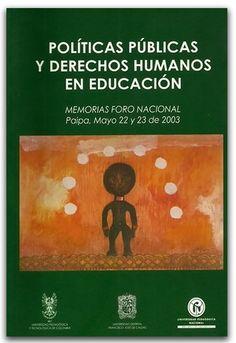 Libro ¿Políticas públicas y derechos humanos en educación, memorias foto Nacional Paipa, Mayo 22 y 23 de 2003, editorial Universidad Distrital Francisco José de Caldas - http://www.librosyeditores.com/tiendalemoine/politica/2667-politicas-publicas-derechos-humanos-educacion.html - Editores y distribuidores.
