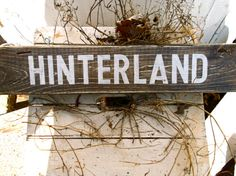 http://www.etsy.com/shop/SimonSaysSigns?ref=seller_info The HINTERLAND hand-painted sign by SimonSaysSigns, $29.00
