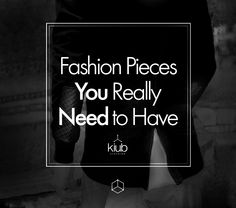 fashion pieces you really need to have! kiub clothing brand