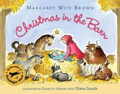 Best Children's Christmas Picture Books    Christmas in the Barn: The simple rhythmic text by Margaret Wise Brown, coupled with the gentle watercolors of Caldecott Honor artist Diane Goode, make Christmas in the Barn a Nativity story well suited for very young children. While the heart of the story remains true to the story of the birth of Jesus Christ, details that might confuse a young child have been left out of both the text and the illustrations.   The artwork sets the story in what app...