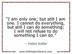 Image Detail for - know your thoughts on any of these inspirational Helen Keller quotes . Done Quotes, Love Life Quotes, Quotes To Live By, Inspiring People Quotes, Inspirational Quotes, Great Words, Wise Words, Helen Keller Quotes, Christian Jokes