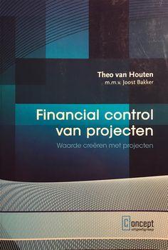 Waarde creëren met Projecten. Financial control van Projecten. Gelezen voor Projectmanagement en organisatie. HBO  Informatica ( erik van der sloot reading list) #erik-van-der-sloot