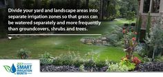 Landscape Watering Tip: Divide your yard and landscape areas into separate irrigation zones so that grass can be watered separately and more frequently than ground covers, shrubs and trees. #sprinkler #landscape #irrigation #valve #timer #lawn #plant #grass #garden #yard #backyard #water #diy #rainbird (via http://store.rainbird.com)
