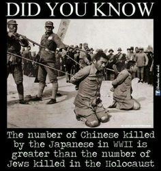 Japanese Killed more Chinese then Nazi Killed Jews