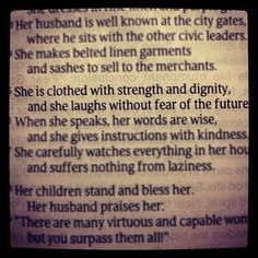 I want to be a Proverbs 31 woman (even though I don't have kids - or a husband for that matter lol)