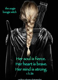 She is fierce, brave and strong