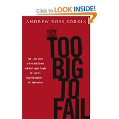 Too Big to Fail: The Inside Story of How Wall Street and Washington Fought to Save the Financial System---and Themselves: Andrew Ross Sorkin: 9780670021253: Amazon.com: Books