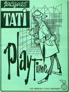 Poster for PLAYTIME (Jacques Tati, France, 1967) Posters Vintage, Love Posters, Film Posters, Tati Jacques, Robert Bresson, Lars Von Trier, Film Poster Design, Love Movie, International Film Festival