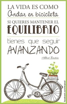 La vida es como andar en bicicleta Cycling Quotes, Deep Thinking, Love Text, Mr Wonderful, Frases Humor, Cheer Up, Einstein, Best Quotes, Coaching