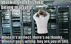 Funny pictures about Why working in IT is like being married. Oh, and cool pics about Why working in IT is like being married. Also, Why working in IT is like being married. Computer Humor, Computer Science, Computer Internet, Humour Geek, Tech Humor, Linux, Work Memes, Work Humor, Thats The Way