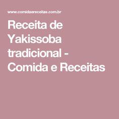 Receita de Yakissoba tradicional - Comida e Receitas Bento, Coco, Food And Drink, Cupcake, Chiffon, Business, Stroganoff Recipe, Mayonnaise Recipe, Toasted Teacakes