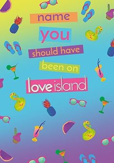 You should have been on Love Island Personalised Card