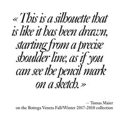 #DesignersQuotes Tomas Maier on the Bottega Veneta Fall/Winter 2017-2018 collection @bottegaveneta @tomasmaier #bottegaveneta #tomasmaier #MFW  via VOGUE PARIS MAGAZINE OFFICIAL INSTAGRAM - Fashion Campaigns  Haute Couture  Advertising  Editorial Photography  Magazine Cover Designs  Supermodels  Runway Models