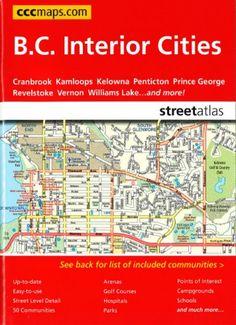 British Columbia Interior Cities Sreet Atlas by Canadian Cartographics Corporation