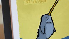 5x7, i wish i was a unicorn - Limited Edition Narwhal Print. $15.00, via Etsy.