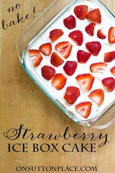 Make this No Bake Strawberry Ice Box Cake when you need a fresh-tasting, quick dessert. It's easy and lasts for several days in the refrigerator!