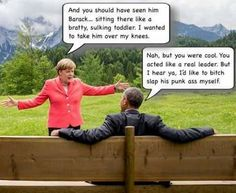 He was so rude to Angela Merkel--wouldn't look at her or shake her hand.