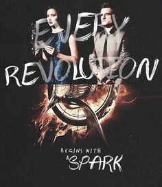 Every revolution begins with a spark.... Catching Fire