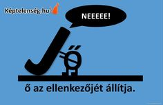 Hoe, Bad Memes, Just For Fun, Hungary, Funny Pictures, Fanny Pics, Funny Pics, Funny Images, Funny Photos