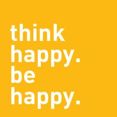 Think happy. Be happy. #telegraphe #agence #digitale