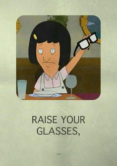Raise your glasses #